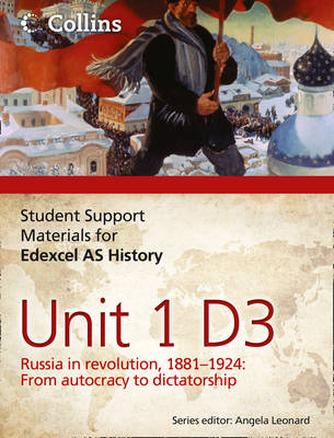 Edexcel AS Unit 1 Option D3: Russia in Revolution, 1881-1924 - Student Support Materials for History (Paperback)