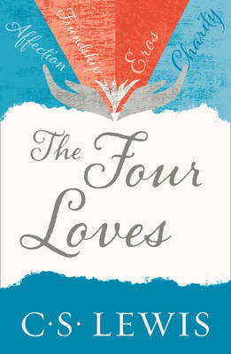 The Four Loves - C. S. Lewis Signature Classic (Paperback)