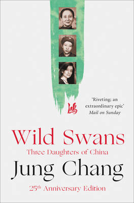 Wild Swans: Three Daughters of China (Paperback)