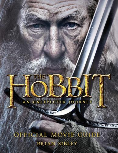 The Hobbit: An Unexpected Journey - Official Movie Guide - The Hobbit: an Unexpected Journey (Paperback)