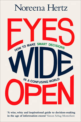 Eyes Wide Open: How to Make Smart Decisions in a Confusing World (Paperback)