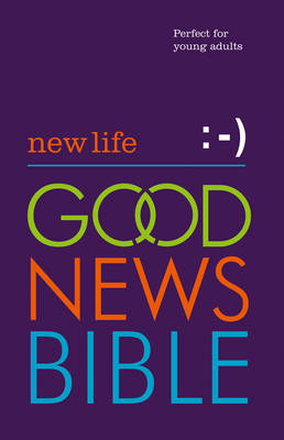 New Life Good News Bible: Perfect for Young Adults (Hardback)