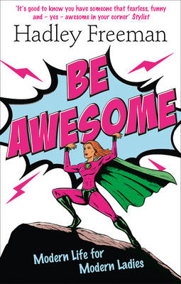 Be Awesome: Modern Life for Modern Ladies (Paperback)