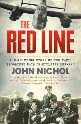 The Red Line: The Gripping Story of the RAF's Bloodiest Raid on Hitler's Germany (Paperback)