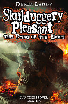 The Dying of the Light (Skulduggery Pleasant, Book 9) - Skulduggery Pleasant 9 (Hardback)