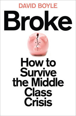 Broke: How to Survive the Middle Class Crisis (Paperback)