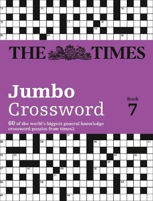 The Times 2 Jumbo Crossword Book 7: 60 of the World's Biggest Puzzles from the Times 2 (Paperback)