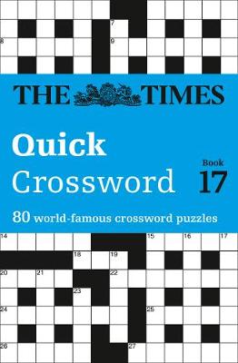 The Times Quick Crossword Book 17: 80 General Knowledge Puzzles from the Times 2 (Paperback)