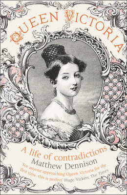 Queen Victoria: A Life of Contradictions (Paperback)