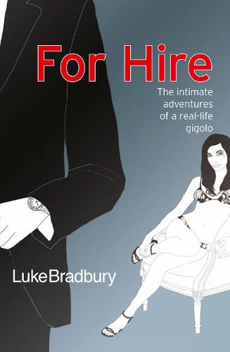 For Hire: The Intimate Adventures of a Gigolo (Paperback)