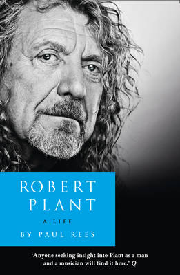 Robert Plant: a Life: The Biography (Paperback)
