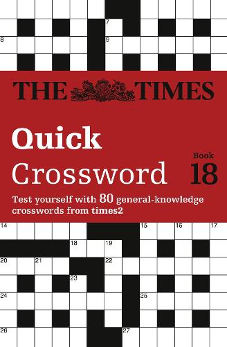 The Times Quick Crossword Book 18: 80 General Knowledge Puzzles from the Times 2 (Paperback)