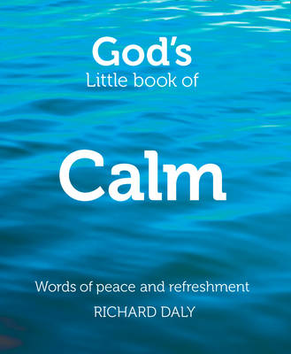 God's Little Book of Calm: Words of Peace and Refreshment (Paperback)
