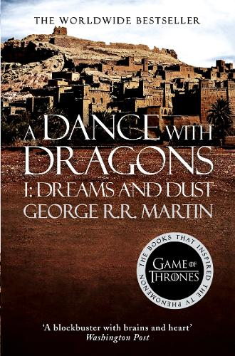 A Dance With Dragons (Part One): Dreams and Dust: Book 5 of a Song of Ice and Fire - A Song of Ice and Fire 5 (Paperback)