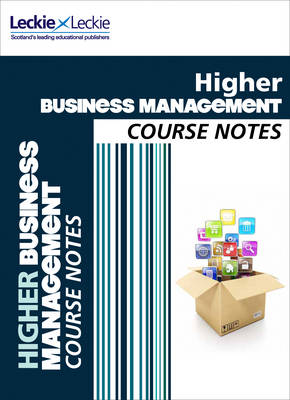 CFE Higher Business Management Course Notes - Course Notes (Paperback)