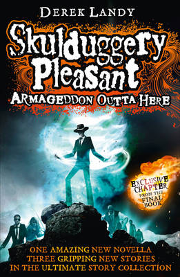 Armageddon Outta Here - the World of Skulduggery Pleasant (Hardback)