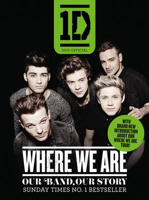 One Direction: Where We are (100% Official): Our Band, Our Story (Paperback)