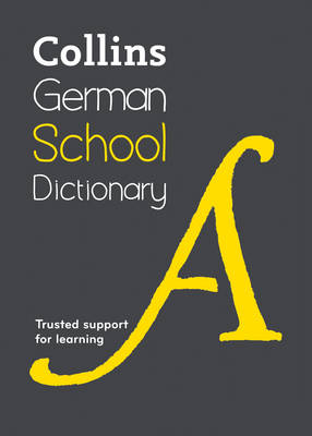 Collins German School Dictionary: Trusted Support for Learning - Collins School (Paperback)