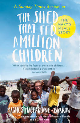 The Shed That Fed a Million Children: The Mary's Meals Story