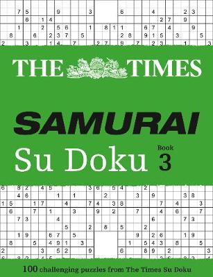 The Times Samurai Su Doku 3: 100 Extreme Puzzles for the Fearless Su Doku Warrior (Paperback)