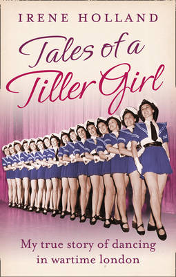Tales of a Tiller Girl (Paperback)