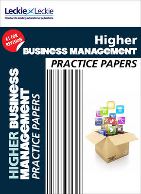 CFE Higher Business Management Practice Papers for SQA Exams - Practice Papers for SQA Exams (Paperback)