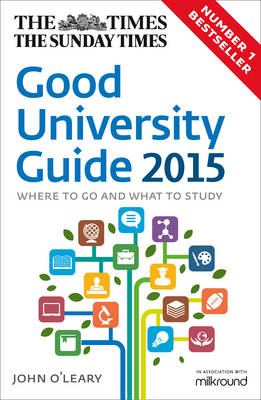 The Times Good University Guide 2015: Where to go and what to study (Paperback)