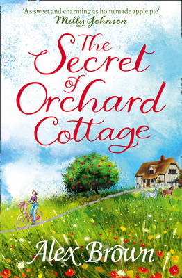 The Secret of Orchard Cottage: You'll Fall in Love with This Charming Book (Paperback)