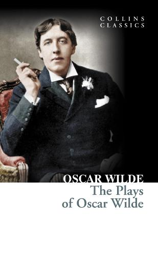 The Plays of Oscar Wilde - Collins Classics (Paperback)