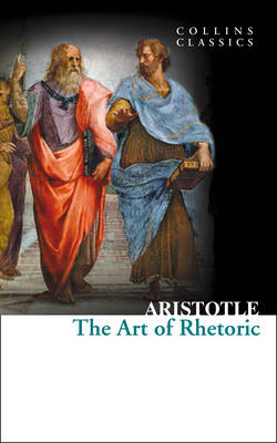 The Art of Rhetoric - Collins Classics (Paperback)