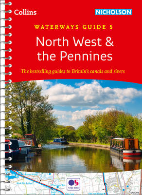 Collins Nicholson Waterways Guides: North West & the Pennines No. 5 - Collins Nicholson Waterways Guides (Spiral bound)