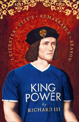 Cover King Power: Leicester City's Remarkable Season