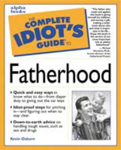 The Complete Idiot's Guide to Fatherhood - The complete idiot's guide (Paperback)