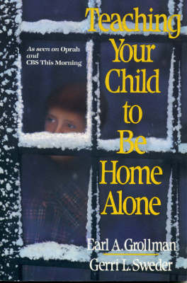 Teaching Your Child to be Home Alone (Paperback)