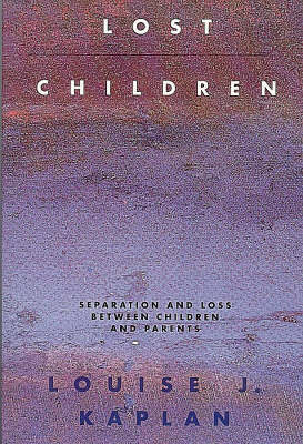 Lost Children: Separation and Loss Between Children and Parents (Paperback)