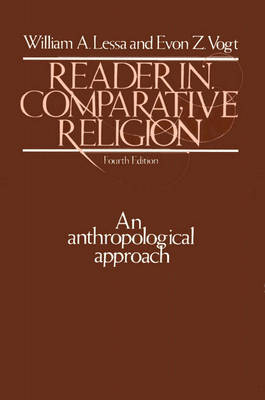Reader in Comparative Religion: An Anthropological Approach (Paperback)