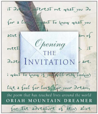 Opening the Invitation: The Poem That Has Touched Lives Around the World (Hardback)