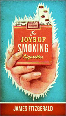 The Joys of Smoking Cigarettes (Paperback)
