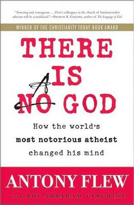 There is a God: How the World's Most Notorious Atheist Changed His Mind (Paperback)