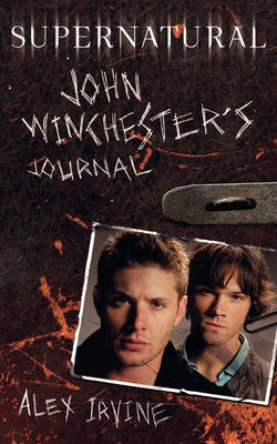 Supernatural: John Winchester's Journal (Hardback)