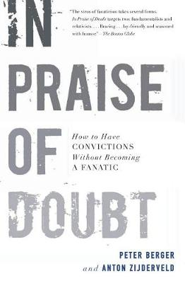 In Praise of Doubt: How to Have Convictions without Becoming a Fanatic (Paperback)