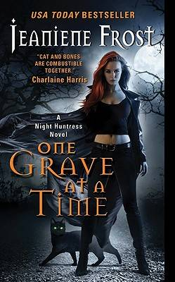 One Grave at a Time: A Night Huntress Novel - Night Huntress 6 (Paperback)