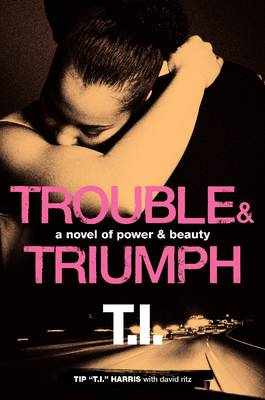 Trouble and Triumph: A Novel of Power and Beauty (Hardback)