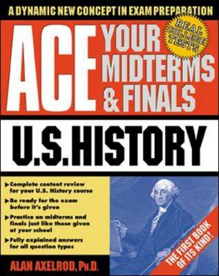 Ace Your Midterms and Finals: U.S. History - Schaum's Midterms and Finals Series (Paperback)