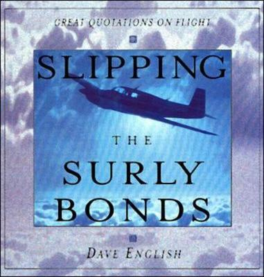 Slipping the Surly Bonds: Great Quotations on Flight (Hardback)