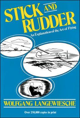 Stick and Rudder: An Explanation of the Art of Flying (Hardback)