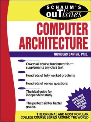 Schaum's Outline of Computer Architecture - Schaum's Outline Series (Paperback)