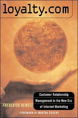 Loyalty.com: Customer Relationship Management in the New Era of Internet Marketing (Paperback)