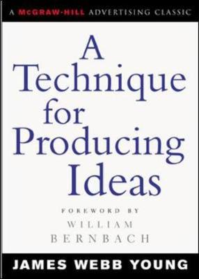 A Technique for Producing Ideas - McGraw-Hill Advertising Classic (Paperback)
