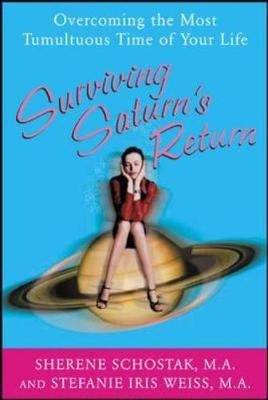 Surviving Saturn's Return: Overcoming the Most Tumultuous Time of Your Life (Paperback)